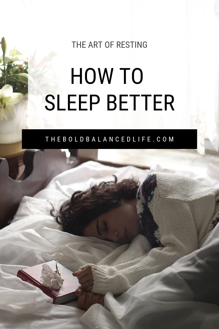 The Art of Resting: How to Sleep Better | The Bold+Balanced Life by Alex Benkast